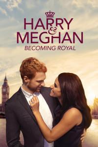 Harry és Meghan: Az első királyi év LETÖLTÉS INGYEN - ONLINE (Harry & Meghan: Becoming Royal)